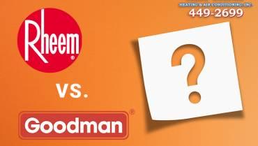See Our Pick: Rheem vs. Goodman HVAC Systems